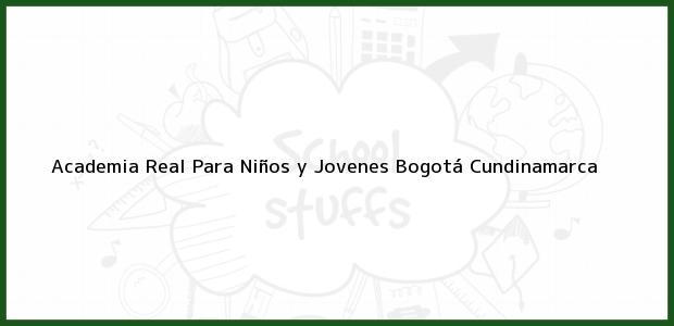 Teléfono, Dirección y otros datos de contacto para Academia Real Para Niños y Jovenes, Bogotá, Cundinamarca, Colombia