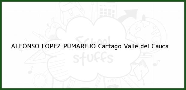 Teléfono, Dirección y otros datos de contacto para Alfonso Lopez Pumarejo, Cartago, Valle del Cauca, Colombia