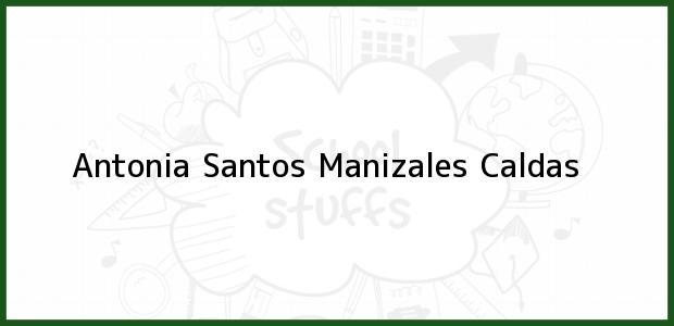 Teléfono, Dirección y otros datos de contacto para Antonia Santos, Manizales, Caldas, Colombia