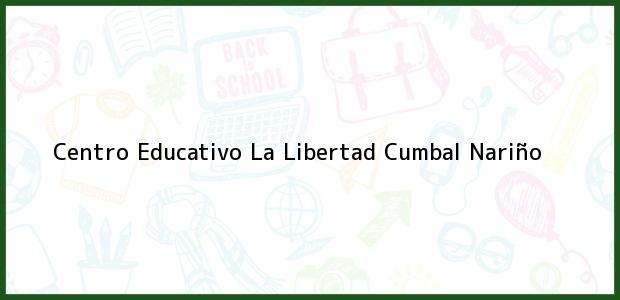 Teléfono, Dirección y otros datos de contacto para Centro Educativo La Libertad, Cumbal, Nariño, Colombia