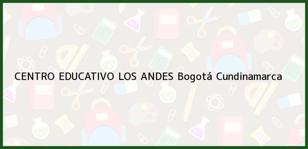 Teléfono, Dirección y otros datos de contacto para Centro Educativo Los Andes, Bogotá, Cundinamarca, Colombia