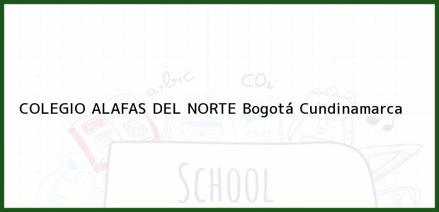 Teléfono, Dirección y otros datos de contacto para Colegio Alafas del Norte, Bogotá, Cundinamarca, Colombia