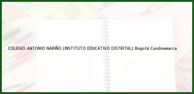 Teléfono, Dirección y otros datos de contacto para COLEGIO ANTONIO NARIÑO (INSTITUTO EDUCATIVO DISTRITAL), Bogotá, Cundinamarca, Colombia