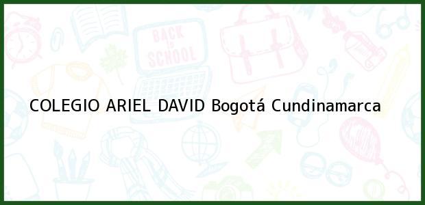 Teléfono, Dirección y otros datos de contacto para COLEGIO ARIEL DAVID, Bogotá, Cundinamarca, Colombia