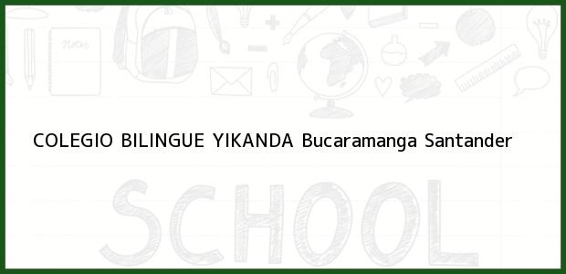 Teléfono, Dirección y otros datos de contacto para Colegio Bilingue Yikanda, Bucaramanga, Santander, Colombia