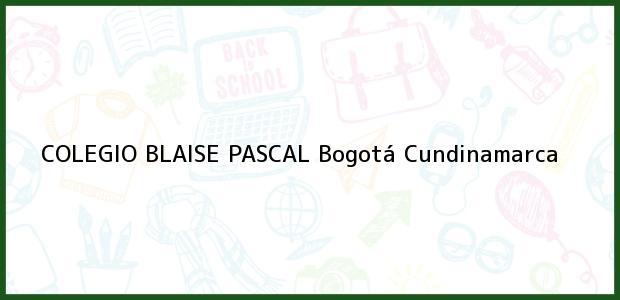 Teléfono, Dirección y otros datos de contacto para Colegio Blaise Pascal, Bogotá, Cundinamarca, Colombia