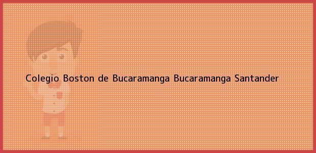 Teléfono, Dirección y otros datos de contacto para Colegio Boston de Bucaramanga, Bucaramanga, Santander, Colombia