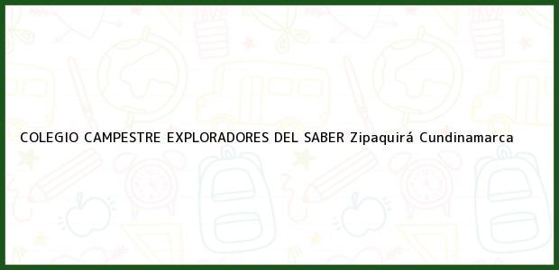 Teléfono, Dirección y otros datos de contacto para COLEGIO CAMPESTRE EXPLORADORES DEL SABER, Zipaquirá, Cundinamarca, Colombia