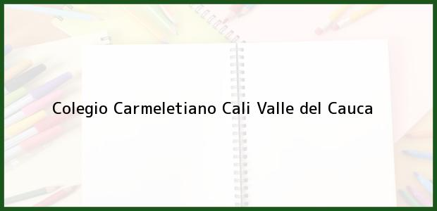 Teléfono, Dirección y otros datos de contacto para Colegio Carmeletiano, Cali, Valle del Cauca, Colombia