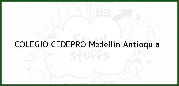 Teléfono, Dirección y otros datos de contacto para COLEGIO CEDEPRO, Medellín, Antioquia, Colombia