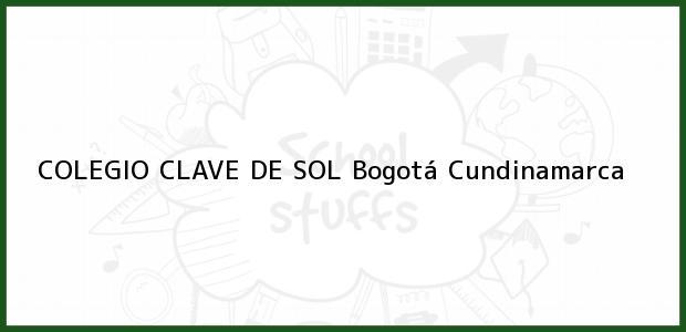 Teléfono, Dirección y otros datos de contacto para COLEGIO CLAVE DE SOL, Bogotá, Cundinamarca, Colombia