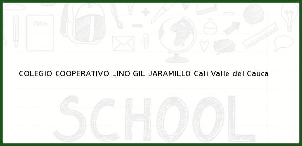 Teléfono, Dirección y otros datos de contacto para COLEGIO COOPERATIVO LINO GIL JARAMILLO, Cali, Valle del Cauca, Colombia