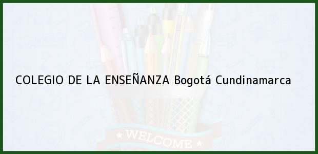 Teléfono, Dirección y otros datos de contacto para Colegio de La Enseñanza, Bogotá, Cundinamarca, Colombia