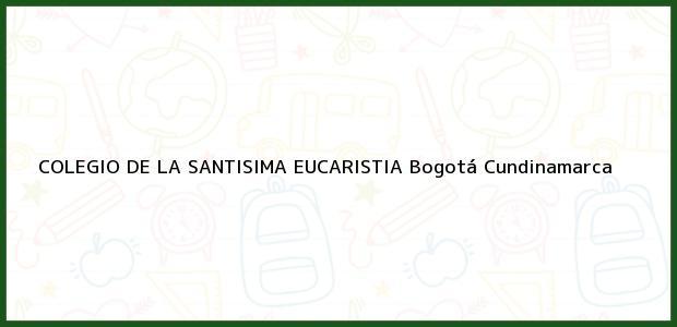 Teléfono, Dirección y otros datos de contacto para Colegio de La Santisima Eucaristia, Bogotá, Cundinamarca, Colombia