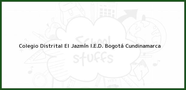 Teléfono, Dirección y otros datos de contacto para Colegio Distrital El Jazmín I.E.D., Bogotá, Cundinamarca, Colombia