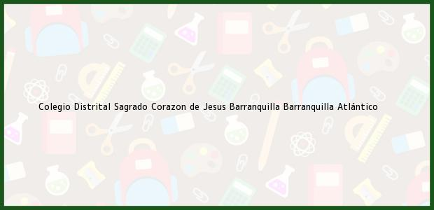 Teléfono, Dirección y otros datos de contacto para Colegio Distrital Sagrado Corazon de Jesus Barranquilla, Barranquilla, Atlántico, Colombia