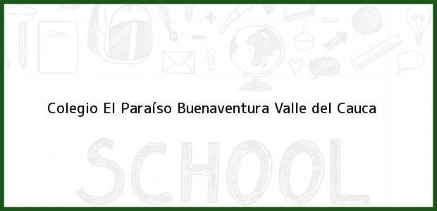 Teléfono, Dirección y otros datos de contacto para Colegio El Paraíso, Buenaventura, Valle del Cauca, Colombia