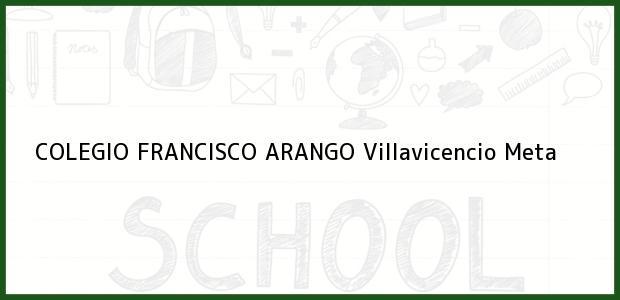 Teléfono, Dirección y otros datos de contacto para Colegio Francisco Arango, Villavicencio, Meta, Colombia