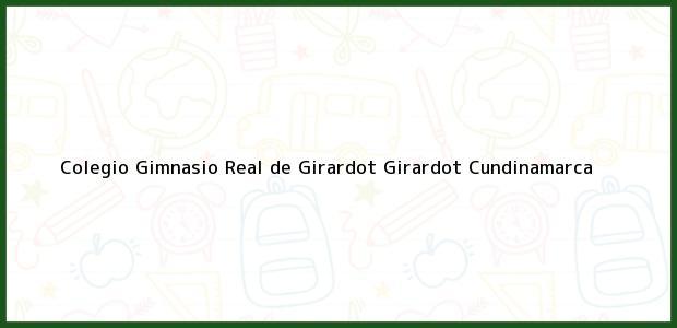 Teléfono, Dirección y otros datos de contacto para Colegio Gimnasio Real de Girardot, Girardot, Cundinamarca, Colombia
