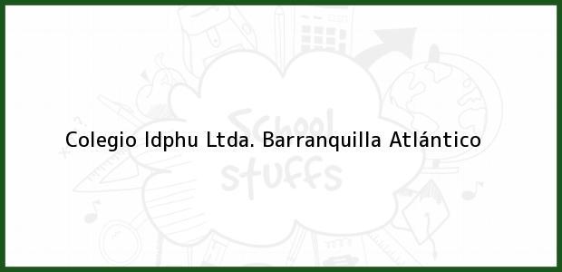 Teléfono, Dirección y otros datos de contacto para Colegio Idphu Ltda., Barranquilla, Atlántico, Colombia