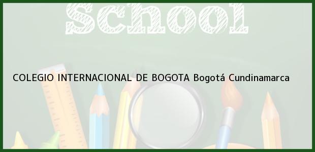 Teléfono, Dirección y otros datos de contacto para Colegio Internacional de Bogotá, Bogotá, Cundinamarca, Colombia