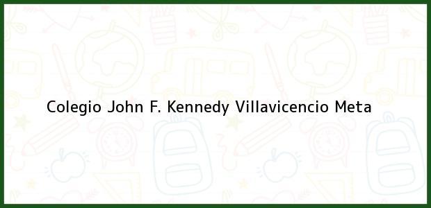 Teléfono, Dirección y otros datos de contacto para Colegio John F. Kennedy, Villavicencio, Meta, Colombia