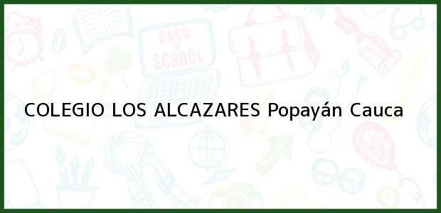 Teléfono, Dirección y otros datos de contacto para Colegio Los Alcázares, Popayán, Cauca, Colombia