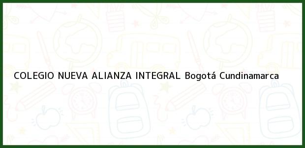 Teléfono, Dirección y otros datos de contacto para Colegio Nueva Alianza Integral, Bogotá, Cundinamarca, Colombia