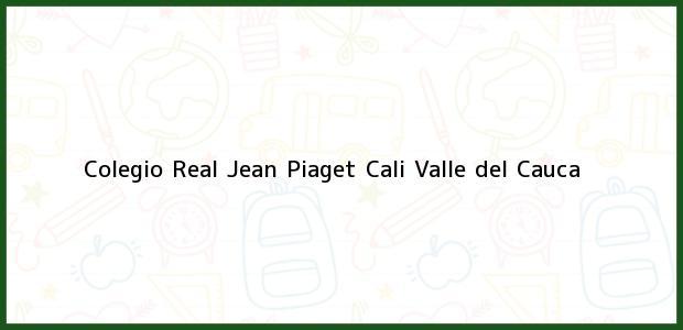 Teléfono, Dirección y otros datos de contacto para Colegio Real Jean Piaget, Cali, Valle del Cauca, Colombia