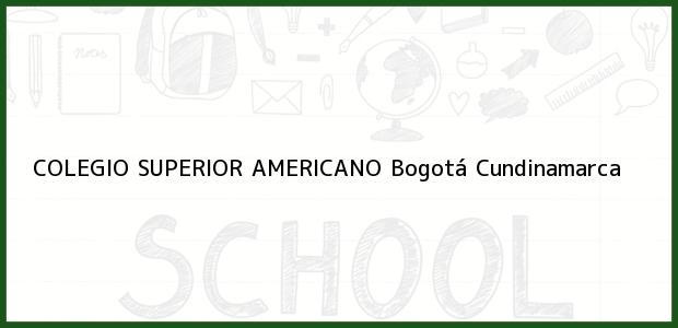 Teléfono, Dirección y otros datos de contacto para Colegio Superior Americano, Bogotá, Cundinamarca, Colombia