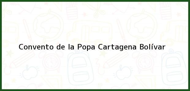 Teléfono, Dirección y otros datos de contacto para Convento de la Popa, Cartagena, Bolívar, Colombia