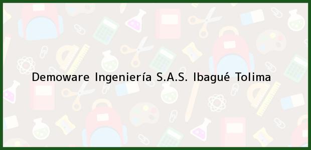 Teléfono, Dirección y otros datos de contacto para Demoware Ingeniería S.A.S., Ibagué, Tolima, Colombia