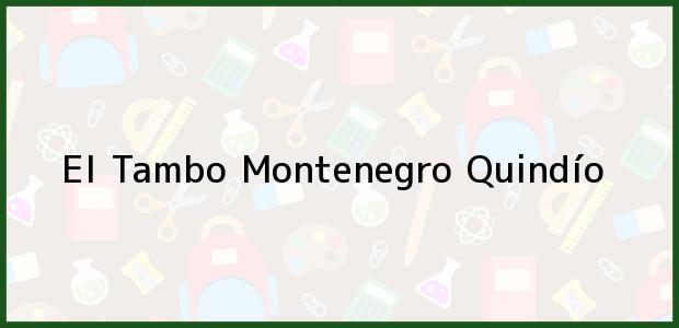Teléfono, Dirección y otros datos de contacto para El Tambo, Montenegro, Quindío, Colombia