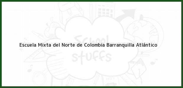 Teléfono, Dirección y otros datos de contacto para Escuela Mixta del Norte de Colombia, Barranquilla, Atlántico, Colombia