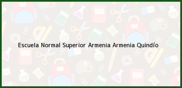 Teléfono, Dirección y otros datos de contacto para Escuela Normal Superior Armenia, Armenia, Quindío, Colombia