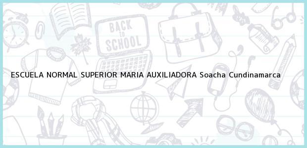 Teléfono, Dirección y otros datos de contacto para ESCUELA NORMAL SUPERIOR MARIA AUXILIADORA, Soacha, Cundinamarca, Colombia