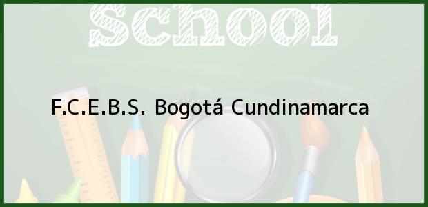 Teléfono, Dirección y otros datos de contacto para F.C.E.B.S., Bogotá, Cundinamarca, Colombia