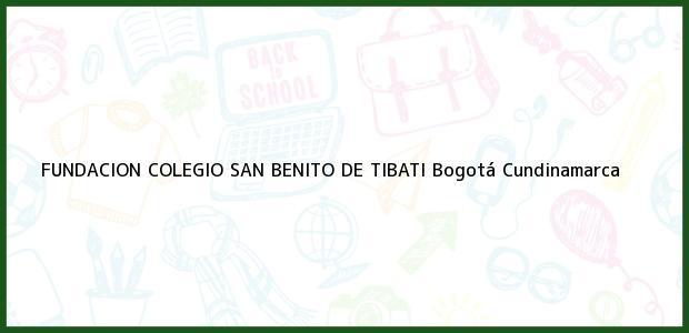 Teléfono, Dirección y otros datos de contacto para Fundacion Colegio San Benito de Tibati, Bogotá, Cundinamarca, Colombia