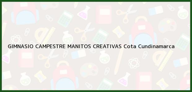 Teléfono, Dirección y otros datos de contacto para GIMNASIO CAMPESTRE MANITOS CREATIVAS, Cota, Cundinamarca, Colombia