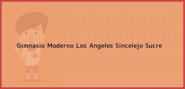 Teléfono, Dirección y otros datos de contacto para Gimnasio Moderno Los Angeles, Sincelejo, Sucre, Colombia
