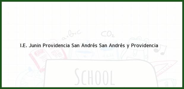 Teléfono, Dirección y otros datos de contacto para I.E. Junin Providencia, San Andrés, San Andrés y Providencia, Colombia