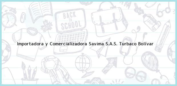 Teléfono, Dirección y otros datos de contacto para Importadora y Comercializadora Savima S.A.S., Turbaco, Bolívar, Colombia