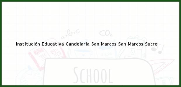 Teléfono, Dirección y otros datos de contacto para Institución Educativa Candelaria San Marcos, San Marcos, Sucre, Colombia