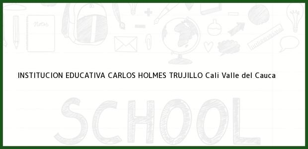 Teléfono, Dirección y otros datos de contacto para Institucion Educativa Carlos Holmes Trujillo, Cali, Valle del Cauca, Colombia