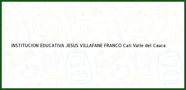 Teléfono, Dirección y otros datos de contacto para Institucion Educativa Jesus Villafane Franco, Cali, Valle del Cauca, Colombia