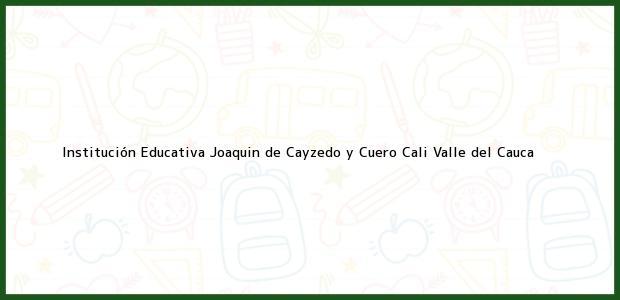 Teléfono, Dirección y otros datos de contacto para Institucion Educativa Joaquin de Cayzedo y Cuero, Cali, Valle del Cauca, Colombia