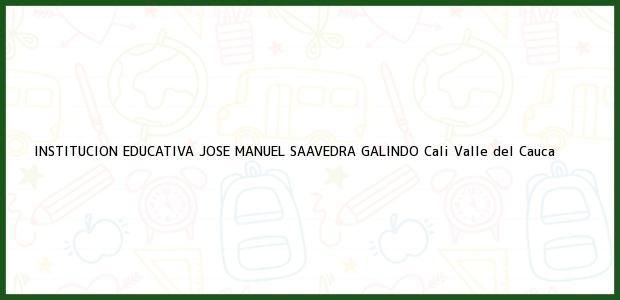 Teléfono, Dirección y otros datos de contacto para Institución Educativa José Manuel Saavedra Galindo, Cali, Valle del Cauca, Colombia