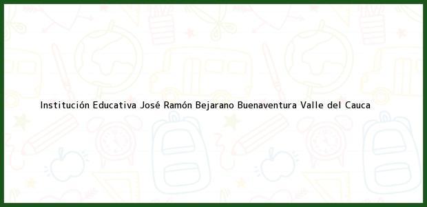 Teléfono, Dirección y otros datos de contacto para Institución Educativa José Ramón Bejarano, Buenaventura, Valle del Cauca, Colombia