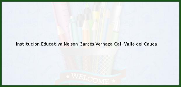 Teléfono, Dirección y otros datos de contacto para Institución Educativa Nelson Garcés Vernaza, Cali, Valle del Cauca, Colombia