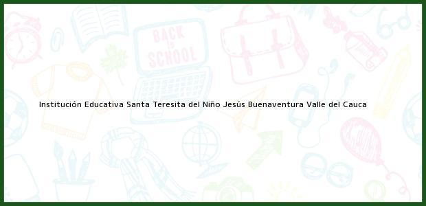 Teléfono, Dirección y otros datos de contacto para Institución Educativa Santa Teresita del Niño Jesús, Buenaventura, Valle del Cauca, Colombia